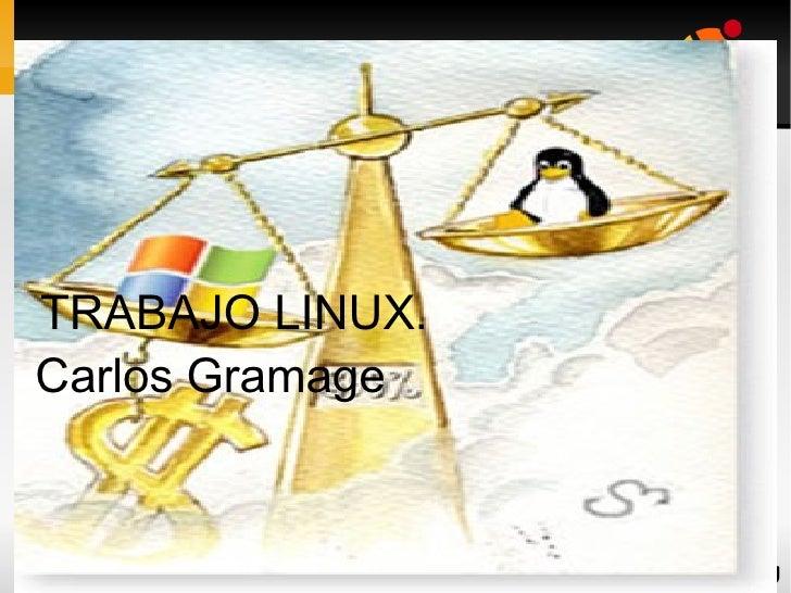TRABAJO LINUX.  Carlos Gramage