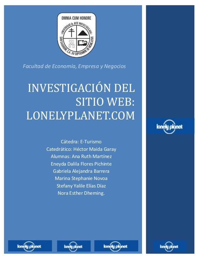 Facultad de Economía, Empresa y Negocios INVESTIGACIÓN DEL         SITIO WEB: LONELYPLANET.COM                            ...