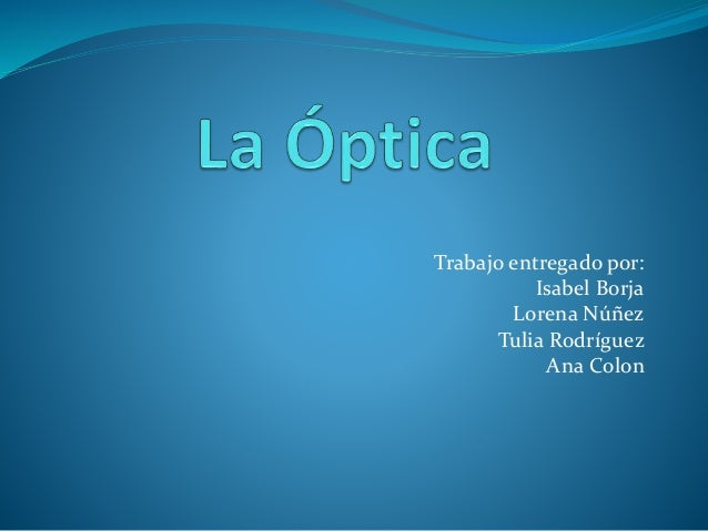 Trabajo entregado por: Isabel Borja Lorena Núñez Tulia Rodríguez Ana Colon