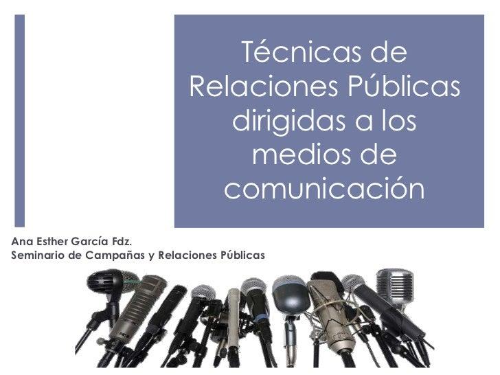 Técnicas de                             Relaciones Públicas                                dirigidas a los                ...