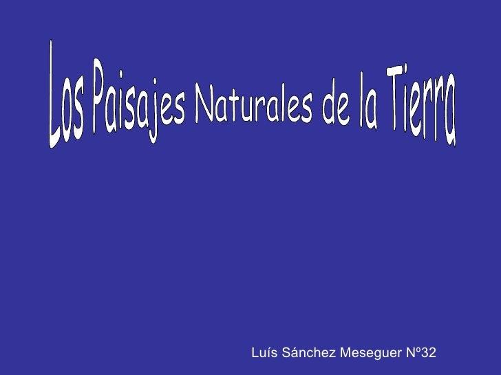 Los Paisajes Naturales de la Tierra Luís Sánchez Meseguer Nº32