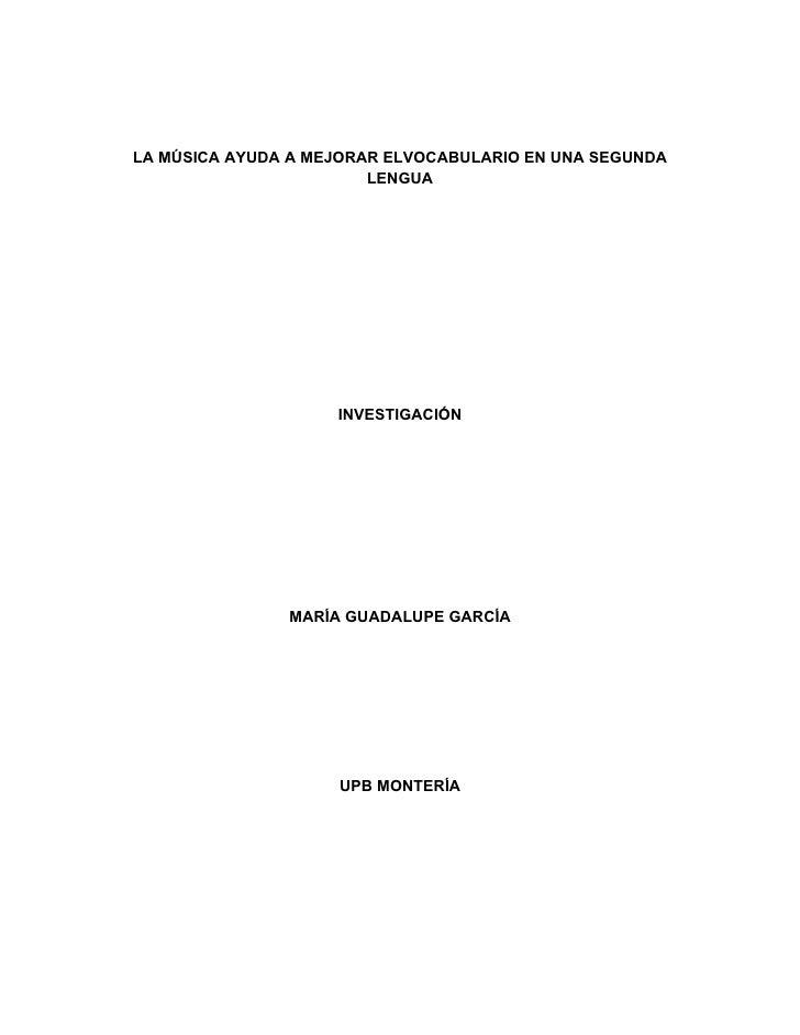 LA MÚSICA AYUDA A MEJORAR ELVOCABULARIO EN UNA SEGUNDA                         LENGUA                         INVESTIGACIÓ...