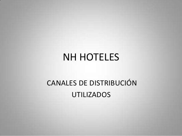 NH HOTELESCANALES DE DISTRIBUCIÓN      UTILIZADOS