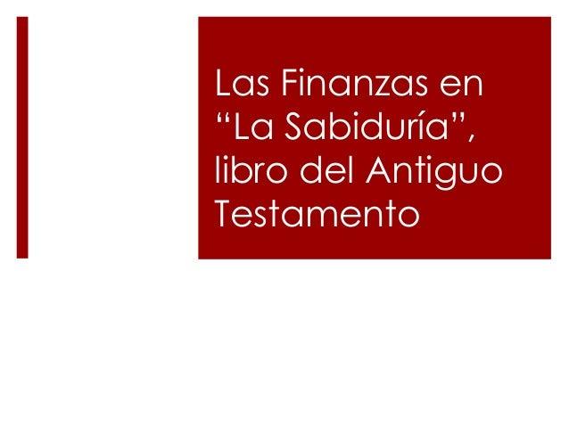 """Las Finanzas en """"La Sabiduría"""", libro del Antiguo Testamento"""