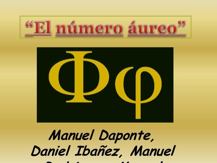 Manuel Daponte,Daniel Ibañez, Manuel