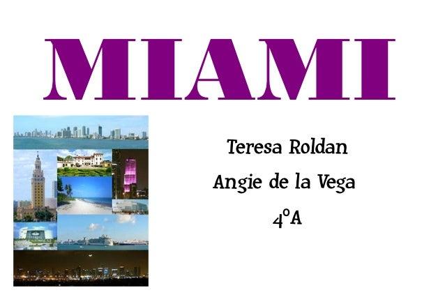 MIAMI   Teresa Roldan  Angie de la Vega        4º A