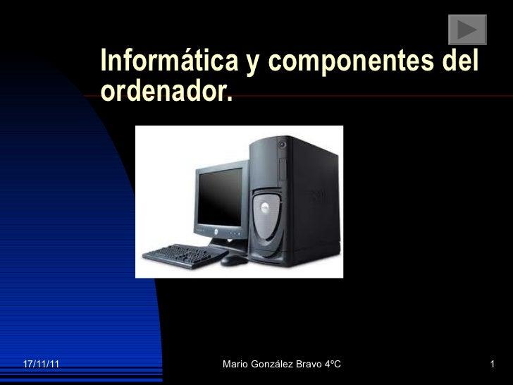 Informática y componentes del ordenador.