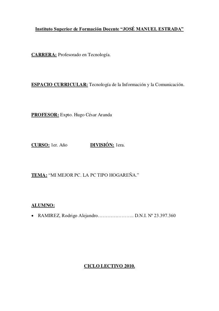 """Instituto Superior de Formación Docente """"JOSÉ MANUEL ESTRADA""""CARRERA: Profesorado en Tecnología.ESPACIO CURRICULAR: Tecnol..."""