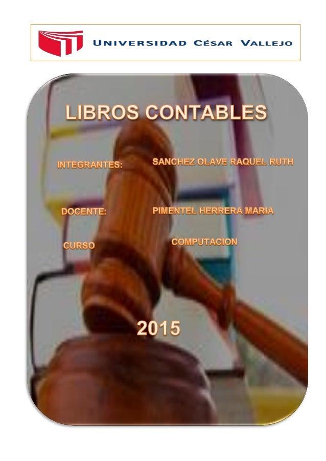 COMPUTACION 2015 – 12 Página 2 Contenido CONCEPTOS GENERALES 1.1 obligatoriedad de llevar los libros principales.............
