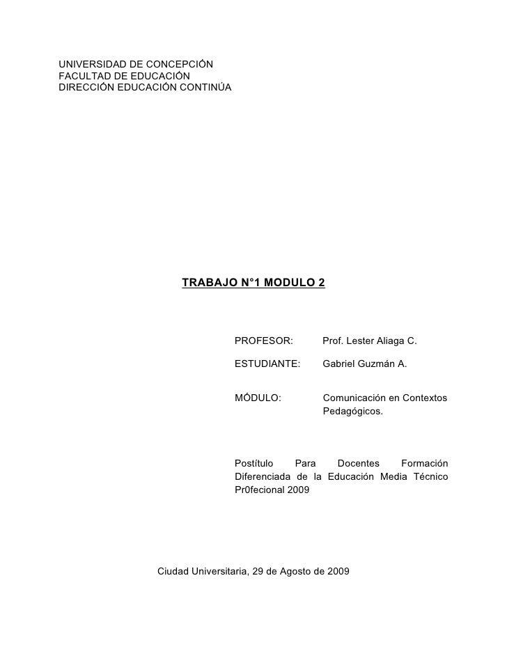 UNIVERSIDAD DE CONCEPCIÓN FACULTAD DE EDUCACIÓN DIRECCIÓN EDUCACIÓN CONTINÚA                         TRABAJO N°1 MODULO 2 ...
