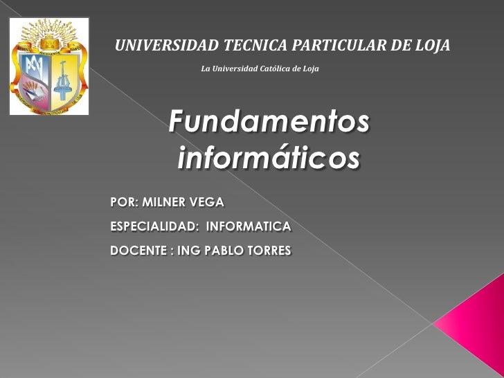 UNIVERSIDAD TECNICA PARTICULAR DE LOJA             La Universidad Católica de Loja        Fundamentos         informáticos...