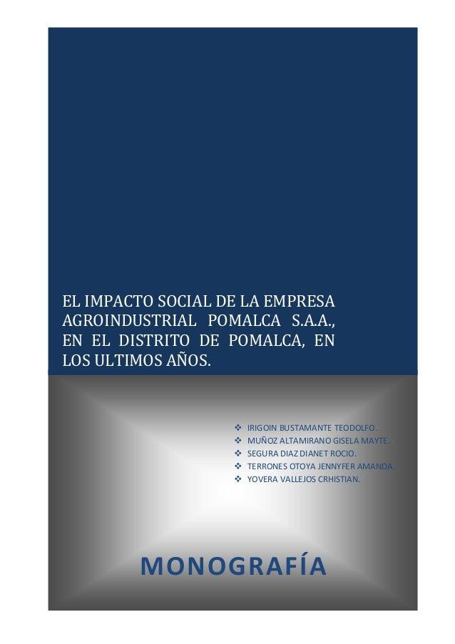 EL IMPACTO SOCIAL DE LA EMPRESA AGROINDUSTRIAL POMALCA S.A.A., EN EL DISTRITO DE POMALCA, EN LOS ULTIMOS AÑOS. MONOGRAFÍA ...