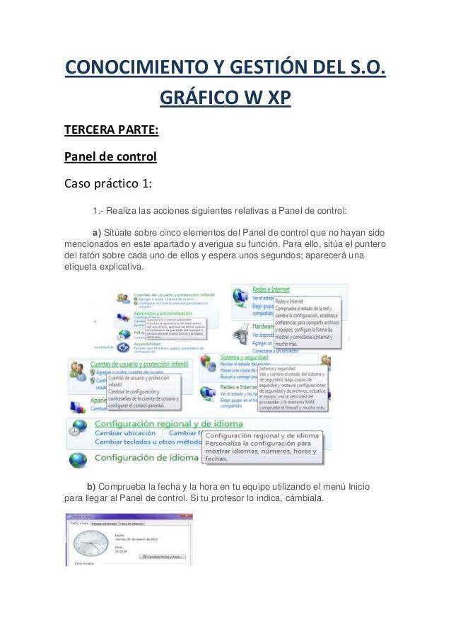 CONOCIMIENTO Y GESTIÓN DEL S.O.        GRÁFICO W XPTERCERA PARTE:Panel de controlCaso práctico 1:       1.- Realiza las ac...