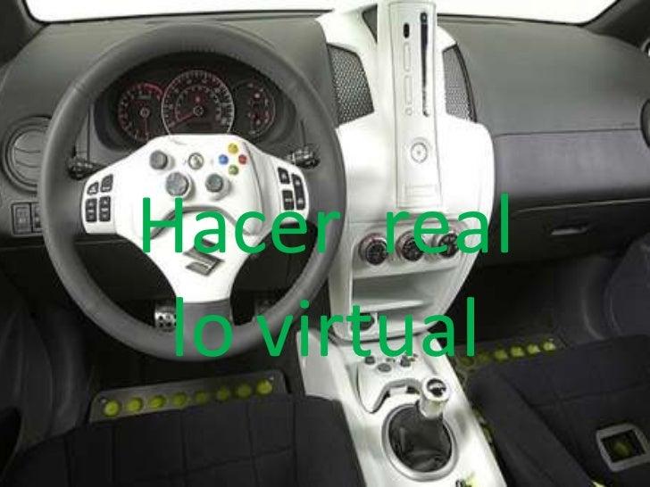 Hacer  real lo virtual <br />
