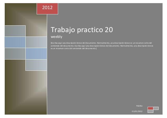 2012   Trabajo practico 20   weebly   [Escriba aquí una descripción breve del documento. Normalmente, una descripción brev...