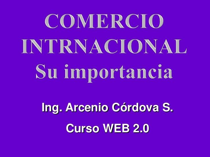 Ing. Arcenio Córdova S.     Curso WEB 2.0