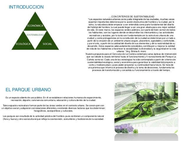 """INTRODUCCION .....CON CRITERIOS DE SUSTENTABILIDAD """"Los espacios naturales urbanos como parte integrante de las ciudades, ..."""