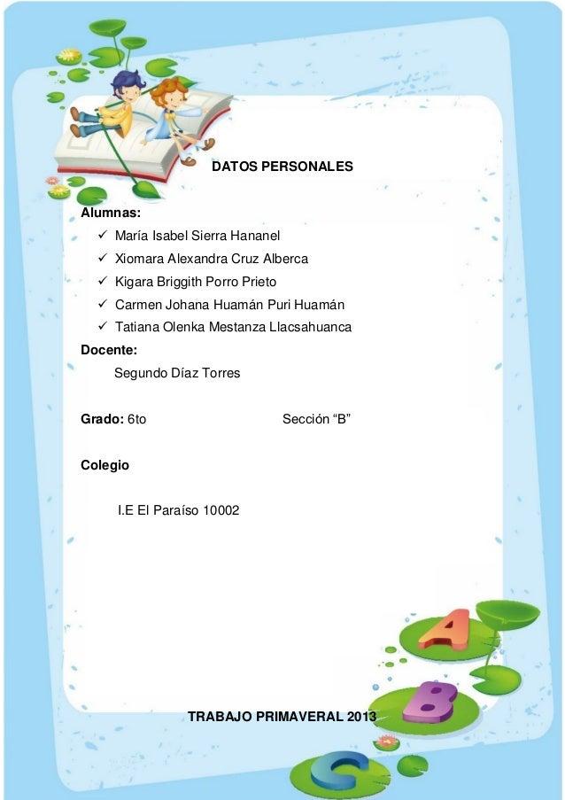DATOS PERSONALES  Alumnas:  María Isabel Sierra Hananel  Xiomara Alexandra Cruz Alberca  Kigara Briggith Porro Prieto ...