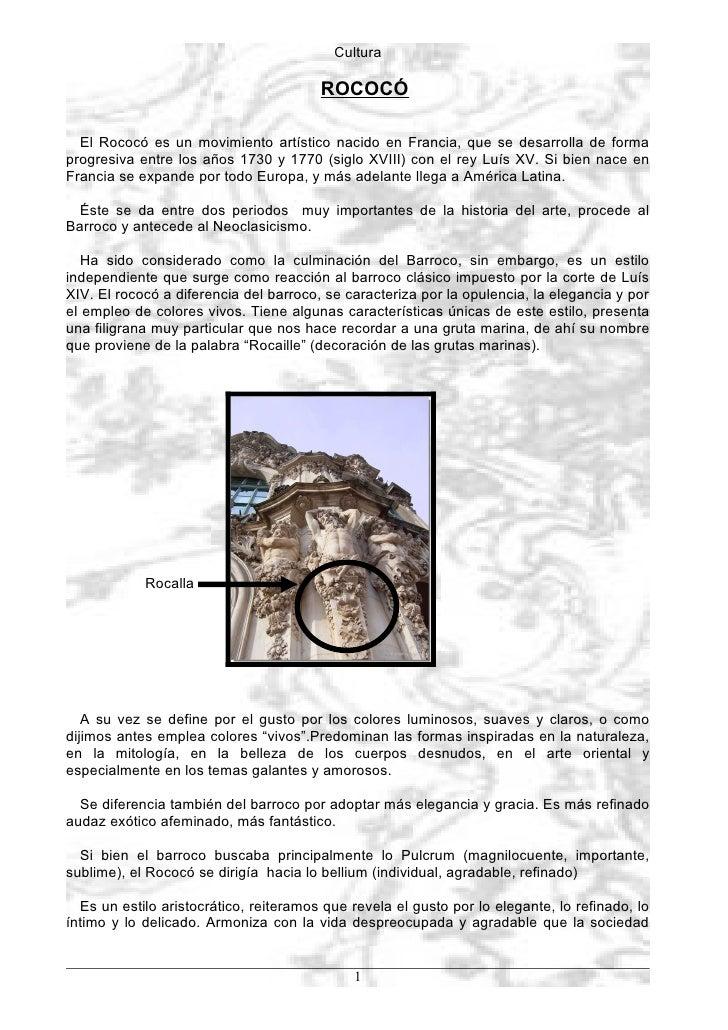 Cultura                                          ROCOCÓ    El Rococó es un movimiento artístico nacido en Francia, que se ...