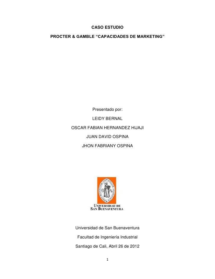 """CASO ESTUDIOPROCTER & GAMBLE """"CAPACIDADES DE MARKETING""""                  Presentado por:                  LEIDY BERNAL    ..."""