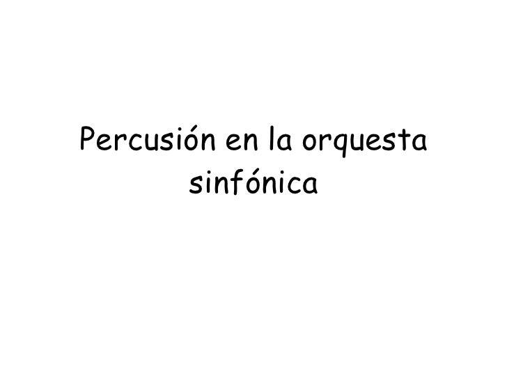 Percusión en la orquesta sinfónica