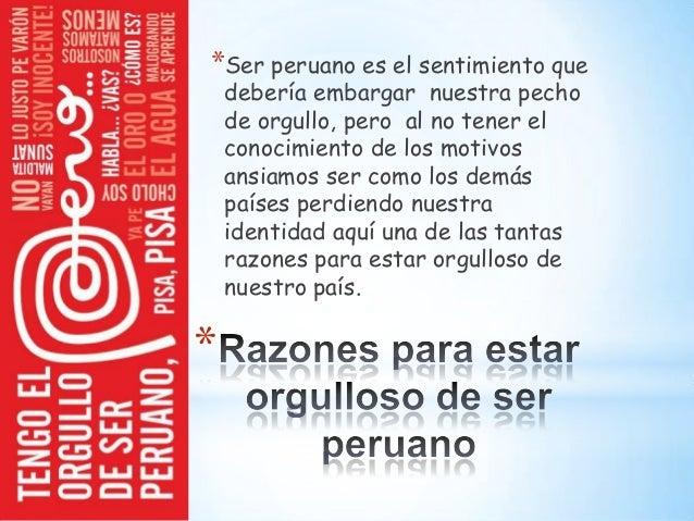 * *Ser peruano es el sentimiento que debería embargar nuestra pecho de orgullo, pero al no tener el conocimiento de los mo...