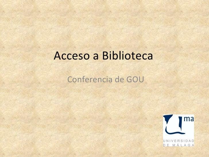 Acceso a Biblioteca  Conferencia de GOU