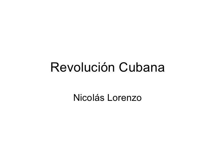 Revolución Cubana Nicolás Lorenzo