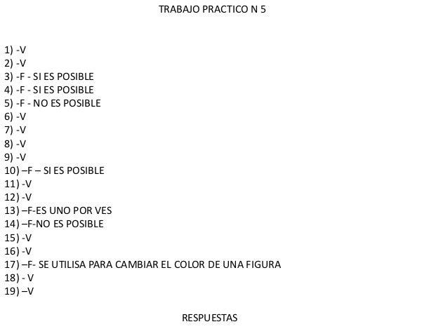 TRABAJO PRACTICO N 51) -V2) -V3) -F - SI ES POSIBLE4) -F - SI ES POSIBLE5) -F - NO ES POSIBLE6) -V7) -V8) -V9) -V10) –F – ...