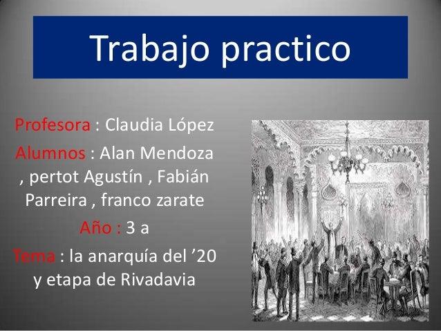 Trabajo practico Profesora : Claudia López Alumnos : Alan Mendoza , pertot Agustín , Fabián Parreira , franco zarate Año :...