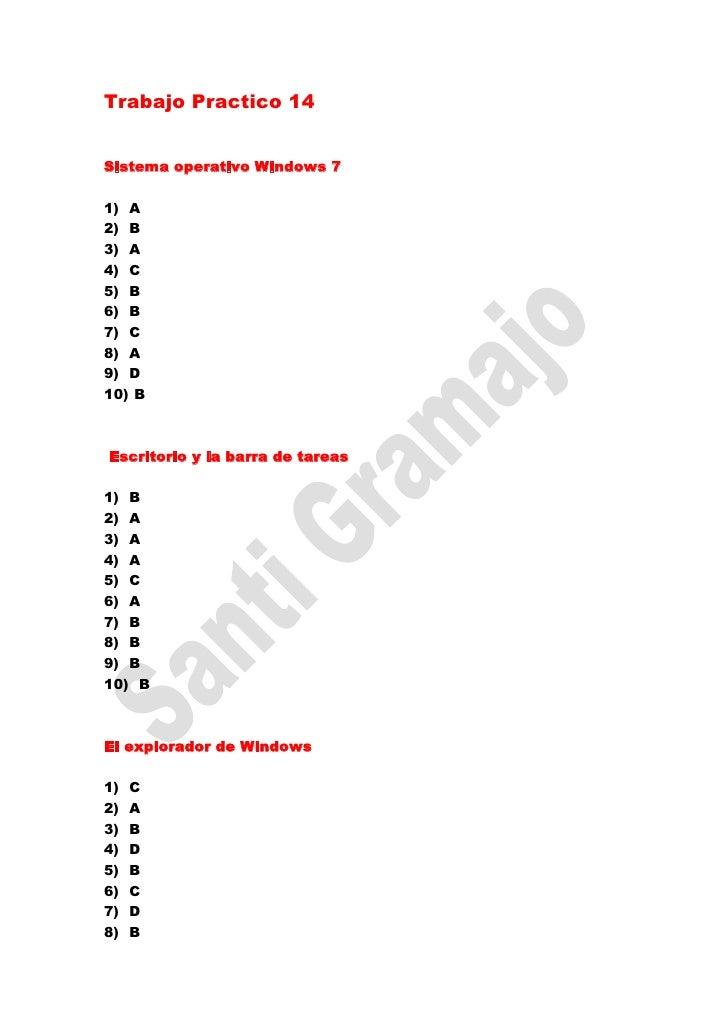 Trabajo Practico 14Sistema operativo Windows 71) A2) B3) A4) C5) B6) B7) C8) A9) D10) BEscritorio y la barra de tareas1) B...