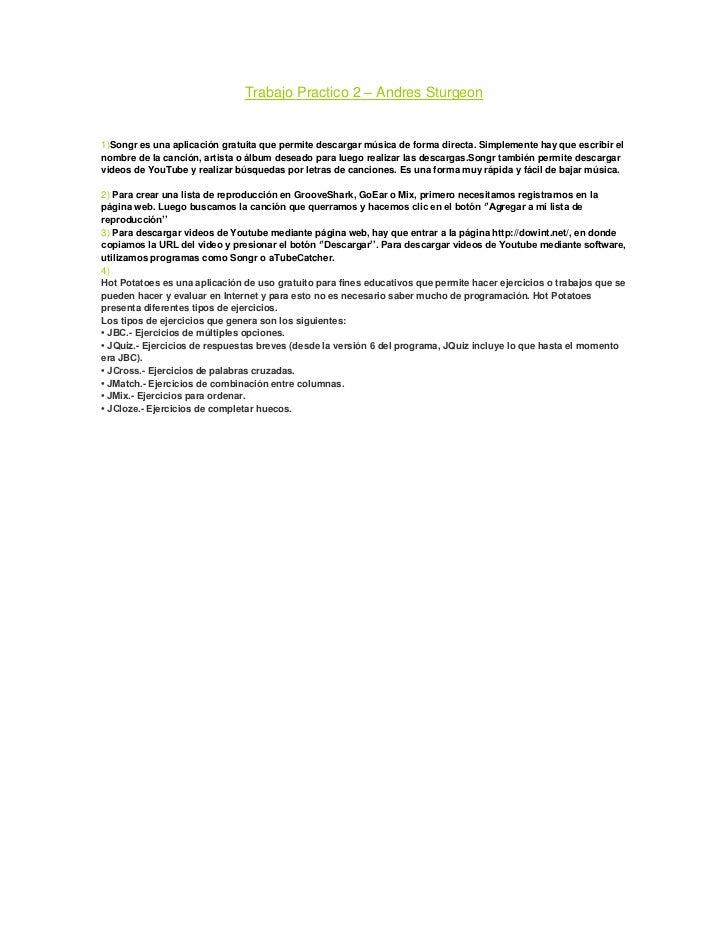 Trabajo Practico 2 – Andres Sturgeon1)Songr es una aplicación gratuita que permite descargar música de forma directa. Simp...