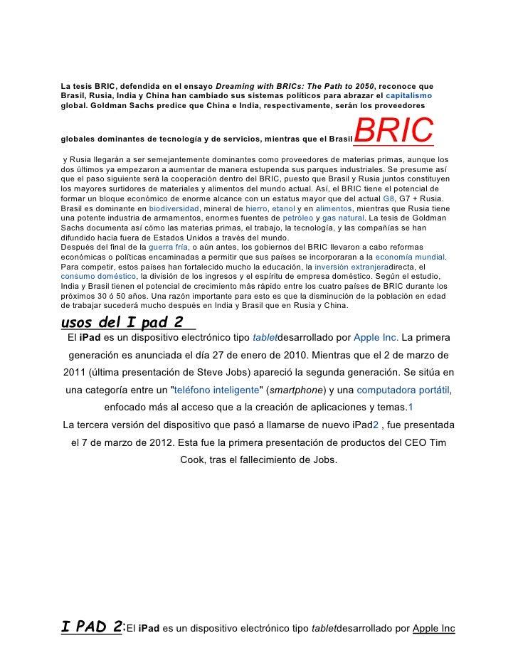 La tesis BRIC, defendida en el ensayo Dreaming with BRICs: The Path to 2050, reconoce queBrasil, Rusia, India y China han ...