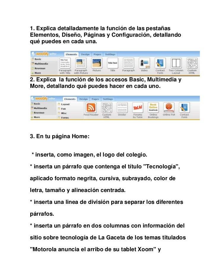 1. Explica detalladamente la función de las pestañasElementos, Diseño, Páginas y Configuración, detallandoqué puedes en ca...