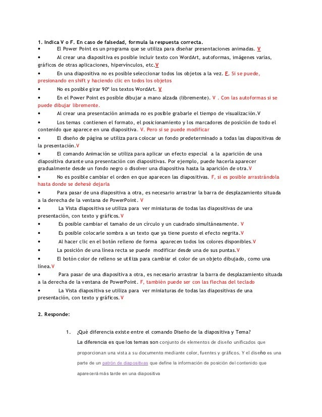 1. Indica V o F. En caso de falsedad, formula la respuesta correcta.•       El Power Point es un programa que se utiliza p...