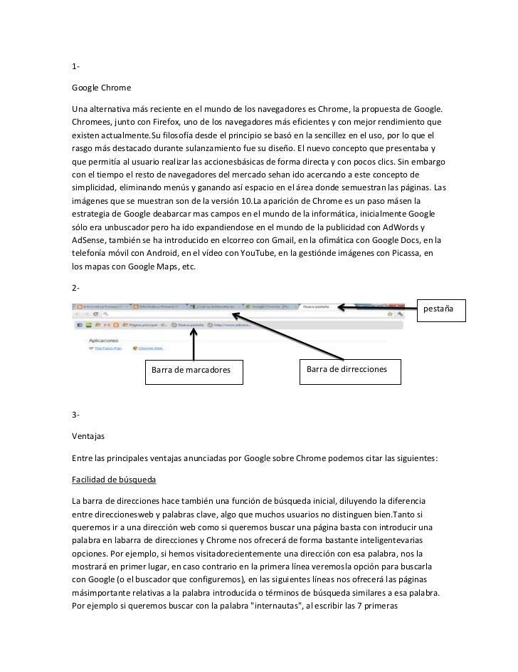 1- <br />Google Chrome<br />Una alternativa más reciente en el mundo de los navegadores es Chrome, la propuesta de Google....
