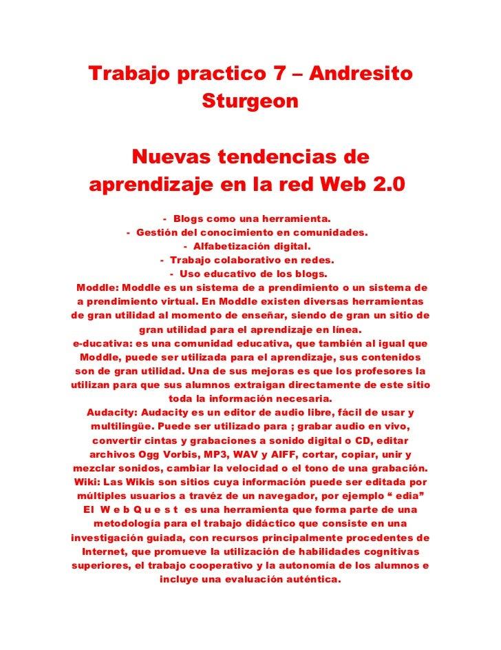 Trabajo practico 7 – Andresito             Sturgeon       Nuevas tendencias de   aprendizaje en la red Web 2.0            ...
