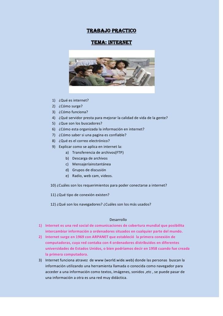 Trabajo practico                               Tema: internet       1)   ¿Qué es internet?       2)   ¿Cómo surge?       3...