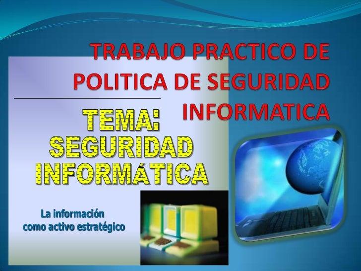TRABAJO PRACTICO DE POLITICA DE SEGURIDAD INFORMATICA<br />