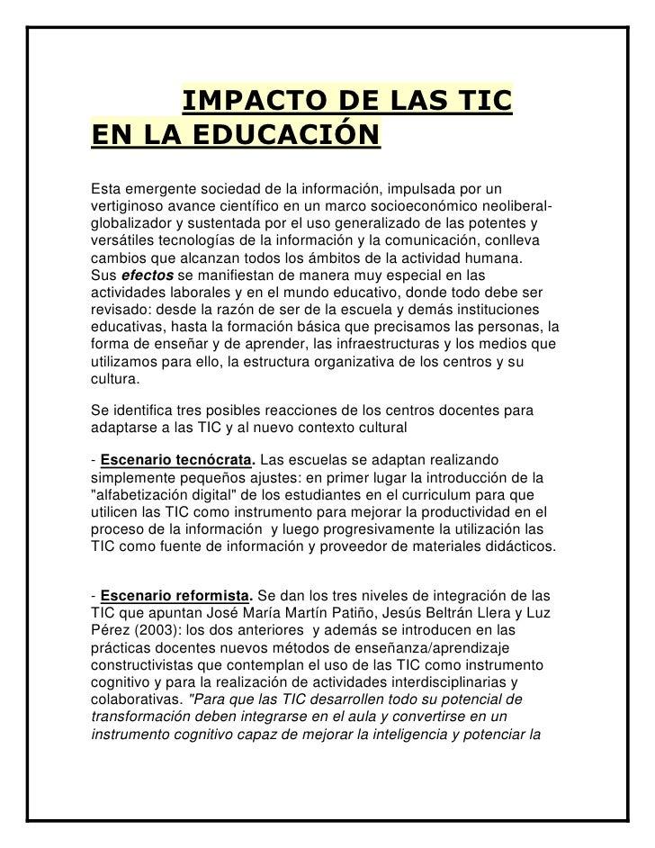 IMPACTO DE LAS TICEN LA EDUCACIÓNEsta emergente sociedad de la información, impulsada por unvertiginoso avance científico ...