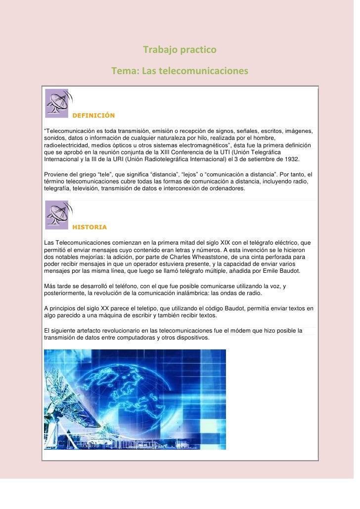 """Trabajo practico                          Tema: Las telecomunicaciones           DEFINICIÓN""""Telecomunicación es toda trans..."""