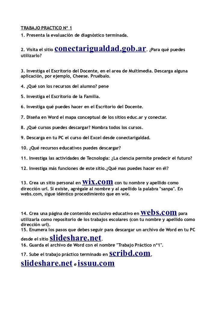 TRABAJO PRACTICO Nº 11. Presenta la evaluación de diagnóstico terminada.2. Visita el sitio   conectarigualdad.gob.ar. ¿Par...