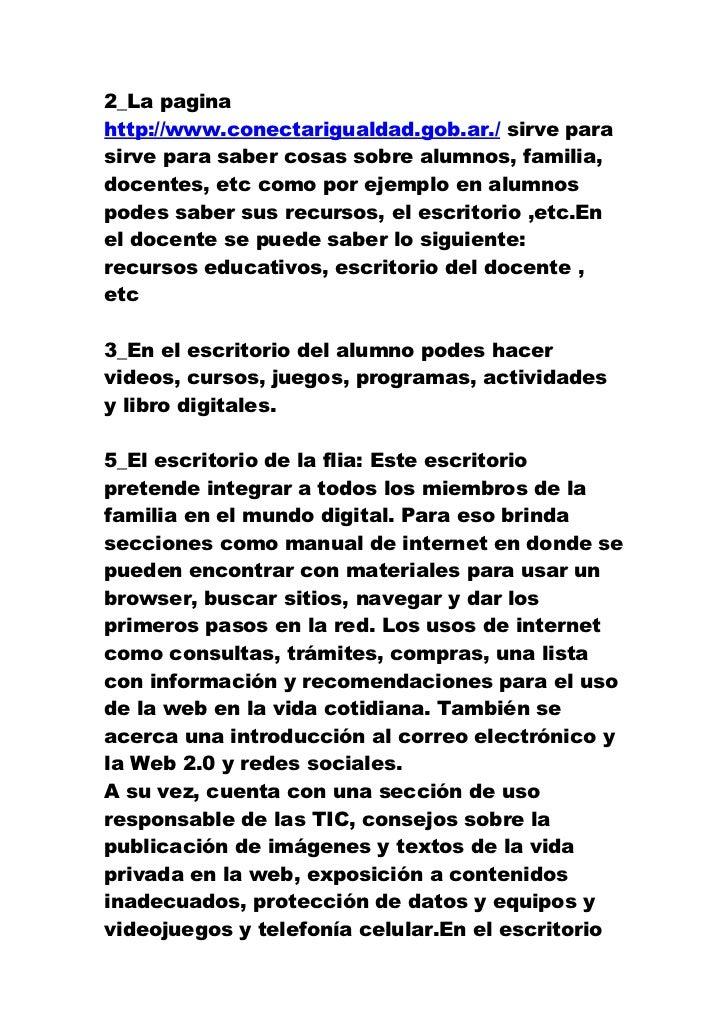 2_La paginahttp://www.conectarigualdad.gob.ar./ sirve parasirve para saber cosas sobre alumnos, familia,docentes, etc como...