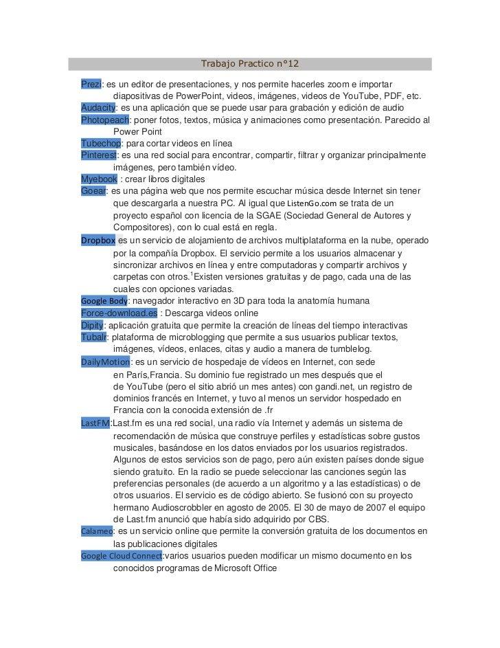 Trabajo Practico n°12Prezi: es un editor de presentaciones, y nos permite hacerles zoom e importar         diapositivas de...