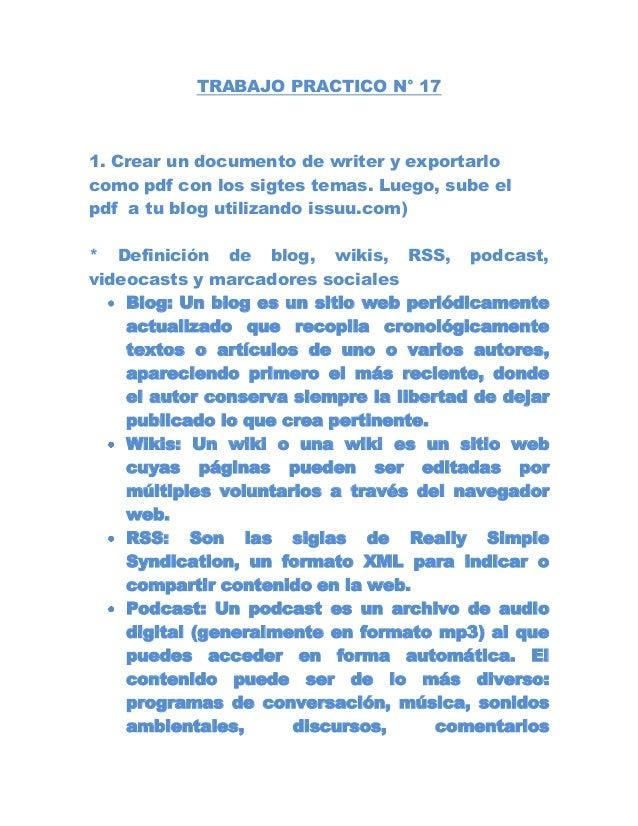 TRABAJO PRACTICO N° 171. Crear un documento de writer y exportarlocomo pdf con los sigtes temas. Luego, sube elpdf a tu bl...