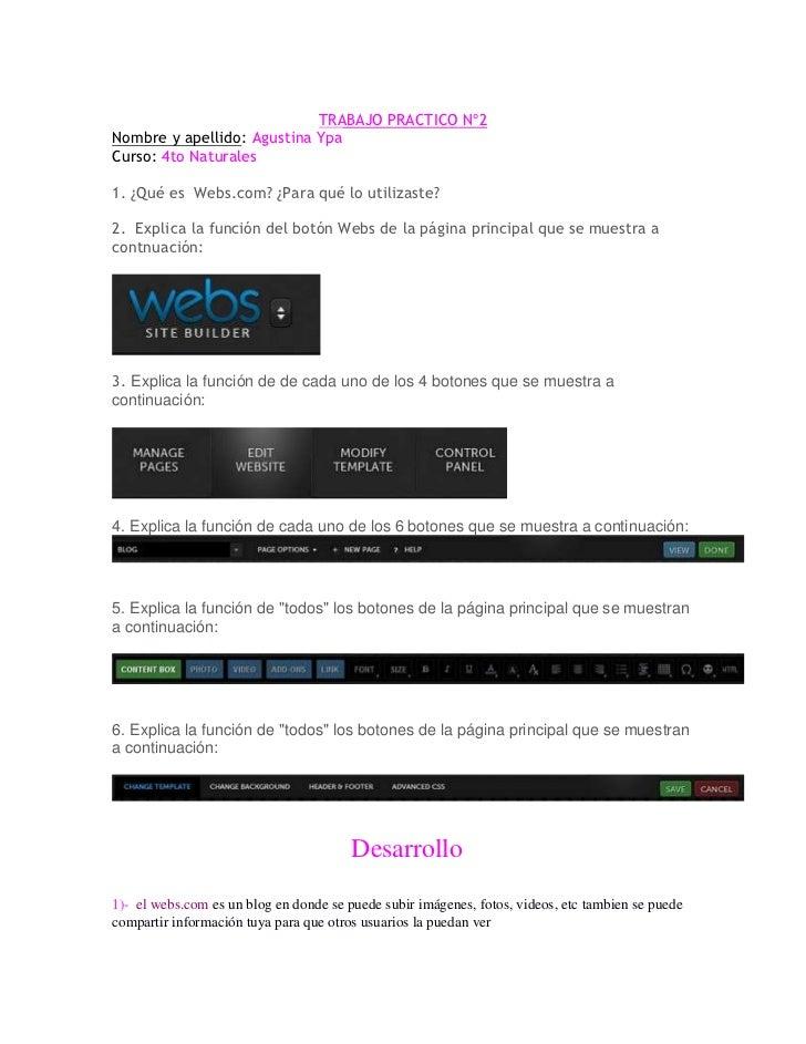 TRABAJO PRACTICO Nº2<br />Nombre y apellido: Agustina Ypa<br />Curso: 4to Naturales<br />1. ¿Qué es Webs.com? ¿Para qué l...