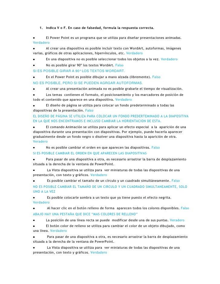 1. Indica V o F. En caso de falsedad, formula la respuesta correcta.       El Power Point es un programa que se utiliza pa...