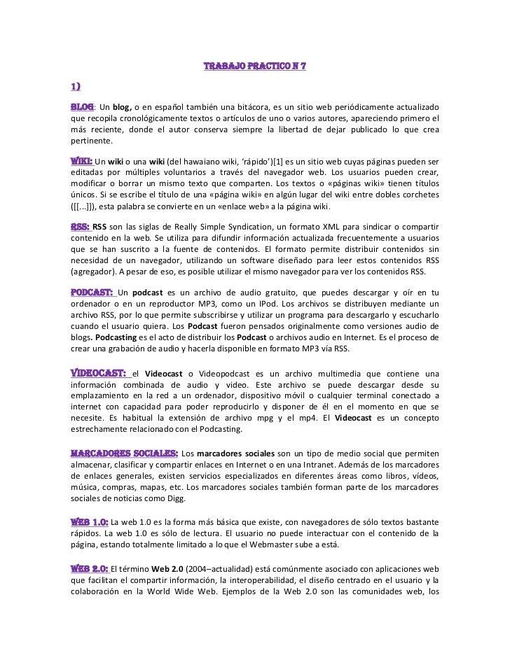 Trabajo practico n 71)Blog: Un blog, o en español también una bitácora, es un sitio web periódicamente actualizadoque reco...