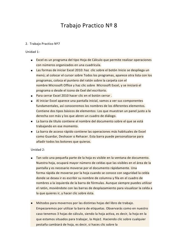 Trabajo Practico Nº 82. Trabajo Practico Nº7Unidad 1:       Excel es un programa del tipo Hoja de Cálculo que permite real...
