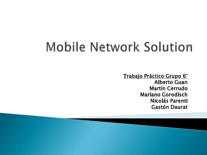 Trabajo práctico grupo 6 mobile network solution
